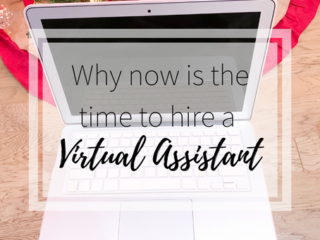 Why Now Is The Time To Hire A Virtual Assistant