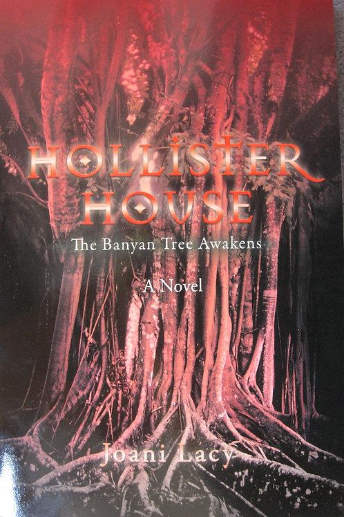 Hollister House II - The Banyan Tree Awakens