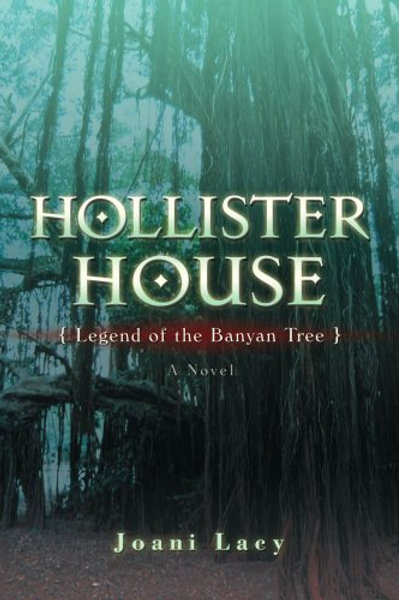 Hollister House - Legend of the Banyan Tree