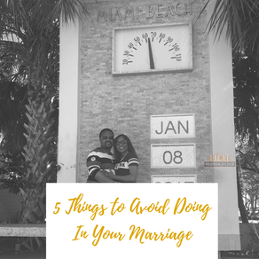 5 Things to Avoid Doing in Your Marriage