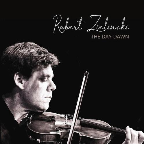 "Robert Zielinski. ""The Day Dawn"" CD"