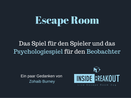 Escape Room: das Spiel für den Spieler und das Psychologiespiel für den Beobachter
