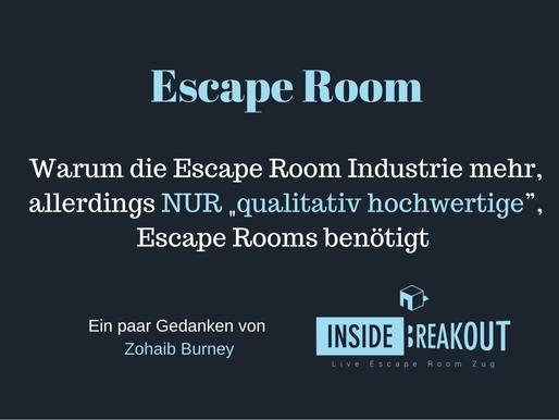 """Warum die Escape Room Industrie mehr, allerdings nur """"qualitativ hochwertige"""", Escape Rooms benötigt"""