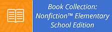 book-collection-nonfiction-elementary-school-edition-button-240.png