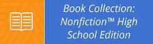 book-collection-nonfiction-high-school-edition-button-240.png