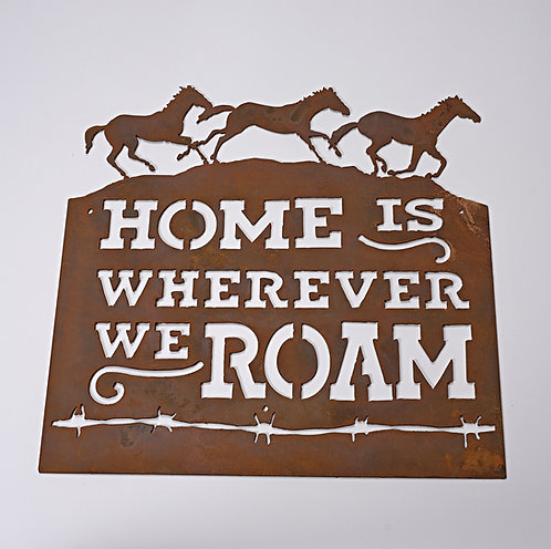"""Home is Wherever we Roam"" sign"