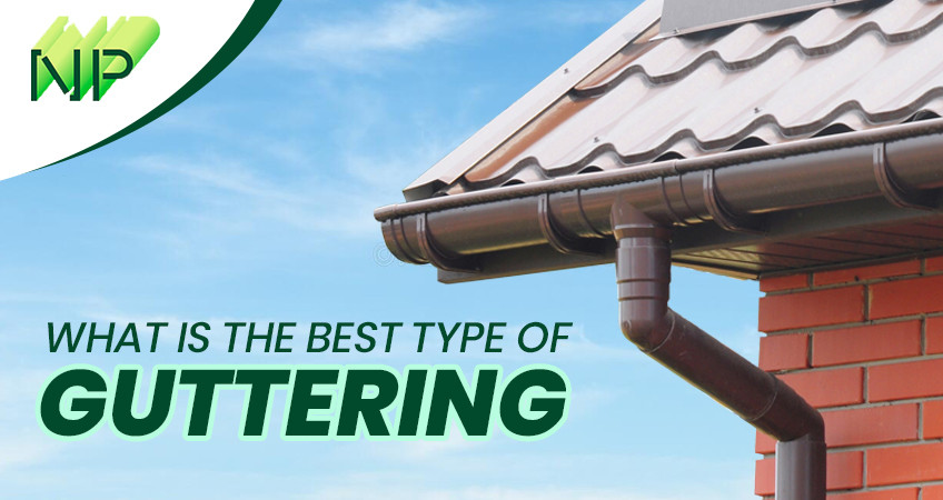 what is the best type of guttering