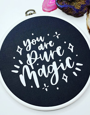 Pure Magic Embroidery Hoop Wall Art