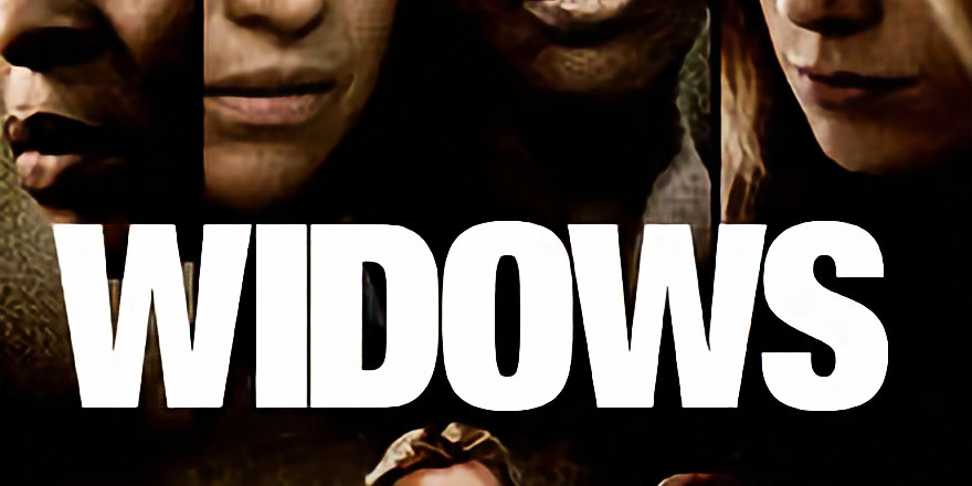 Widows (11th April)
