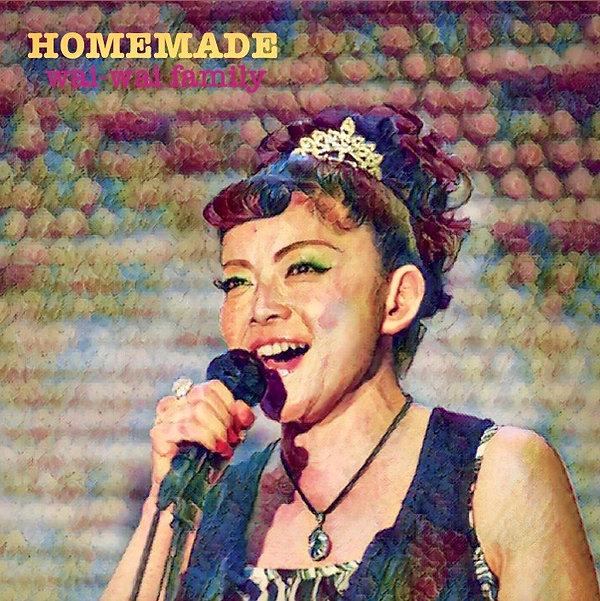 wai-wai family / HOMEMADE / 1st Album