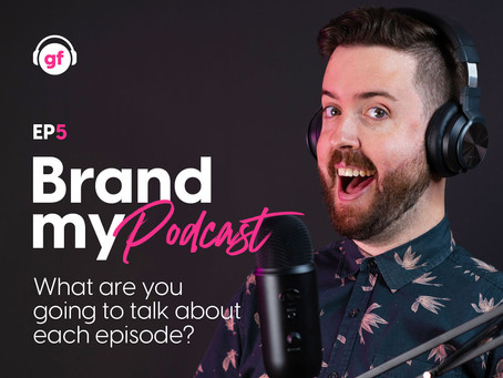 Brand My Podcast - Ep 5