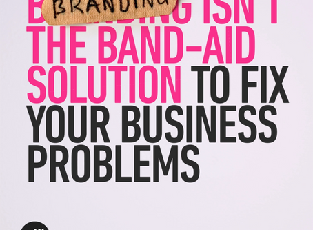 Branding isn't a band-aid solution