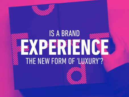 Is a brand experience the new luxury?