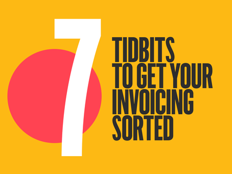 7 Tidbits to getting your invoicing sorted