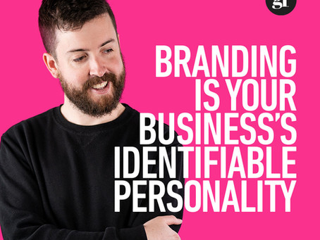 Branding is your business's identifiable personality
