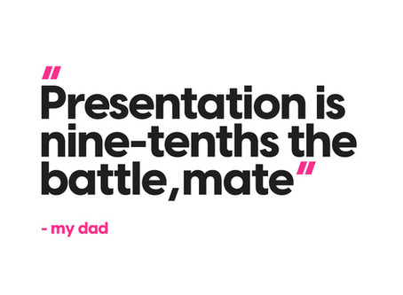 Presentation is nine-tenths the battle
