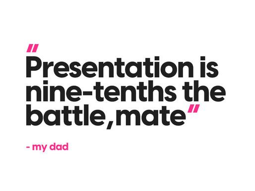 Presentation is nine-tenths the battle