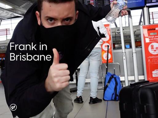 Frank in Brisbane