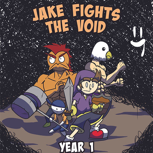 Jake Fights The Void: Year 1  (1st Edition)