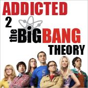 Addicted 2 the Big Bang Theory