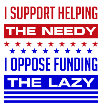 I Support Helping the Needy T-shirt