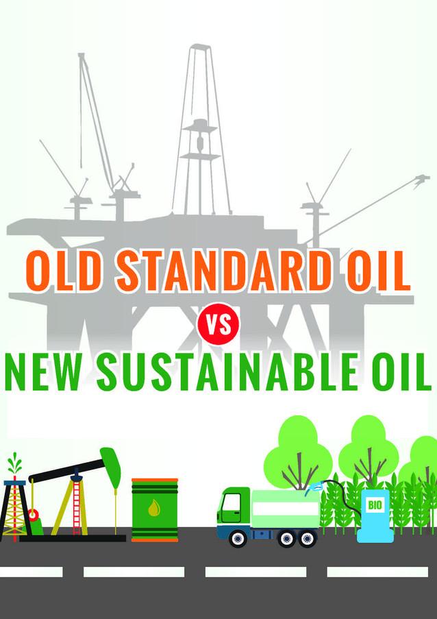 Old Standard Oil Vs New Sustainable Oil Brochures