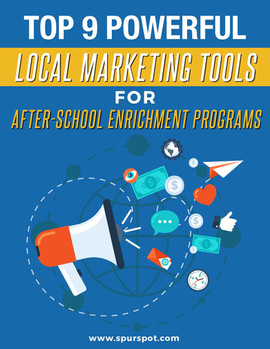Top 9 Powerful Local Marketing Tools for After School Enrichment Programs