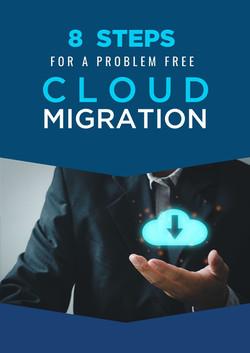 8 Steps for a Problem Free Cloud Migration