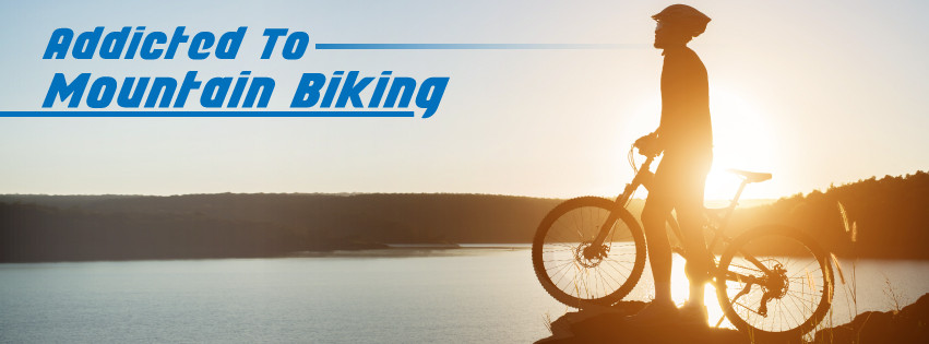 Addicted to Mountain Biking