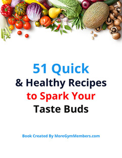 51 Quick & Healthy Recipes to Spark Your Taste Buds Ebook