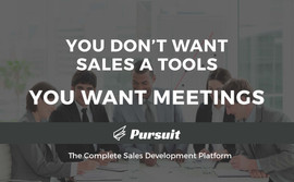 You Don't Want Sales a Tools You Want Meetings