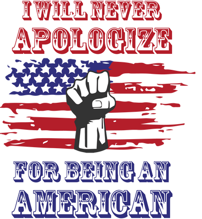 I will Never Apologize for Being an American