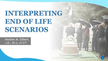 Interpreting End of Life Scenarios