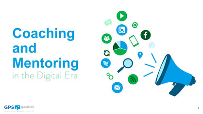Coaching and Mentoring in the Digital Era