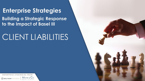 Building a Strategic Response to the Impact of Basel III