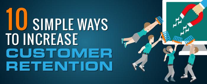 10 Simple Ways to Increase Customer Rete