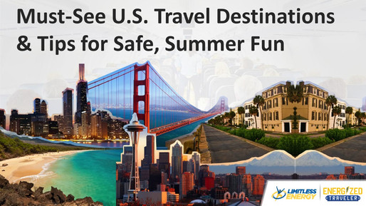 Must-See U.S. Travel Destinations & Tips for Safe, Summer Fun