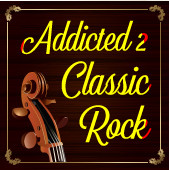 Addicted to Classic Rock