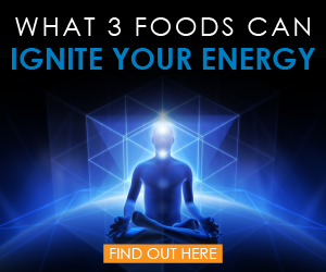 What 3 Foods can Ignite your Energy