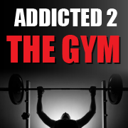 Addicted to the Gym