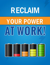 Reclaim Your Power at Work