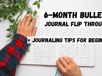 6-Month Bullet Journal Flip Through & Journaling Tips for Beginners