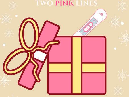 All I Want For Christmas Is TWO Pink Lines…