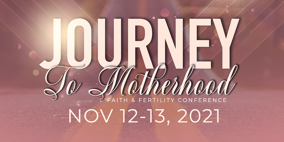 The Journey to Motherhood Conference