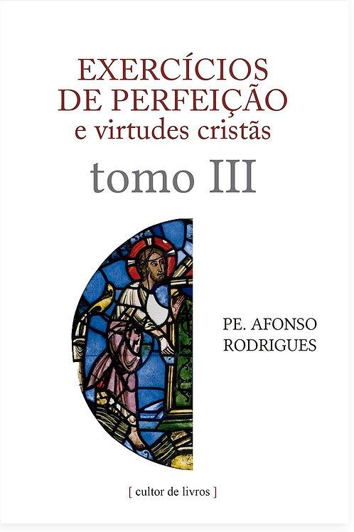 Exercícios de perfeição e virtudes cristãs (volume 3) Por: Afonso Rodrigues