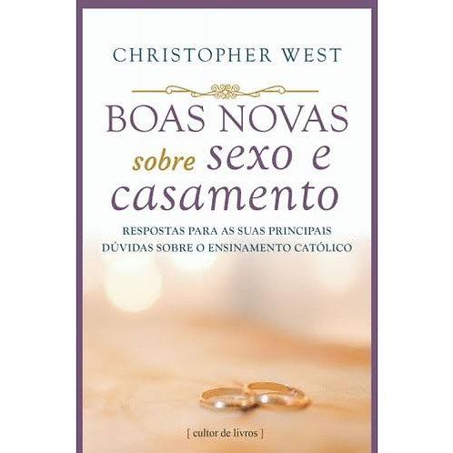 Boas novas sobre sexo e casamento Por: Christopher West