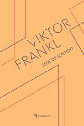 Sede de Sentido - 5ª Edição - Por - Viktor Frankl