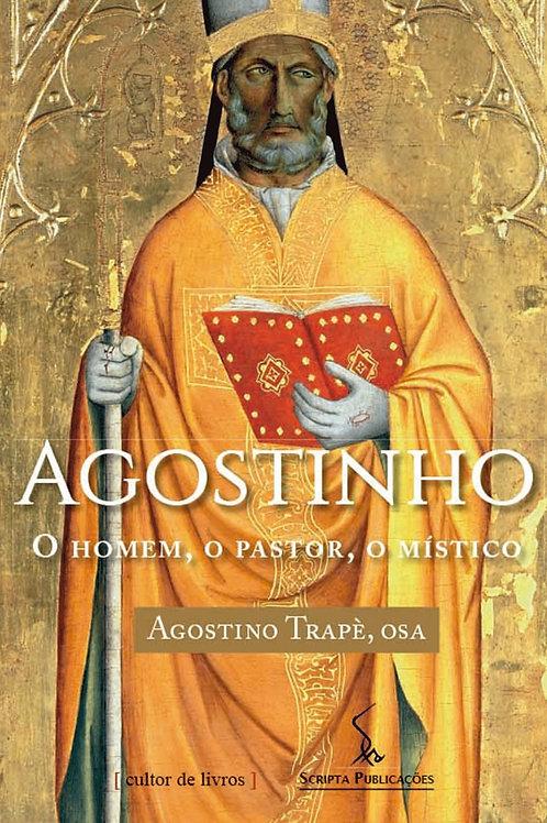Agostinho - O homem, o pastor, o místico - Por: Agostino Trapè