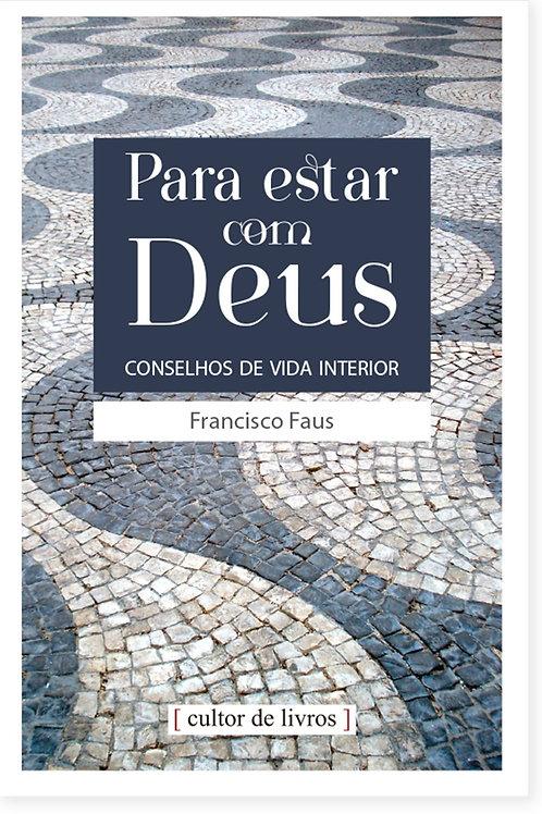 Para estar com Deus - Por: Francisco Faus