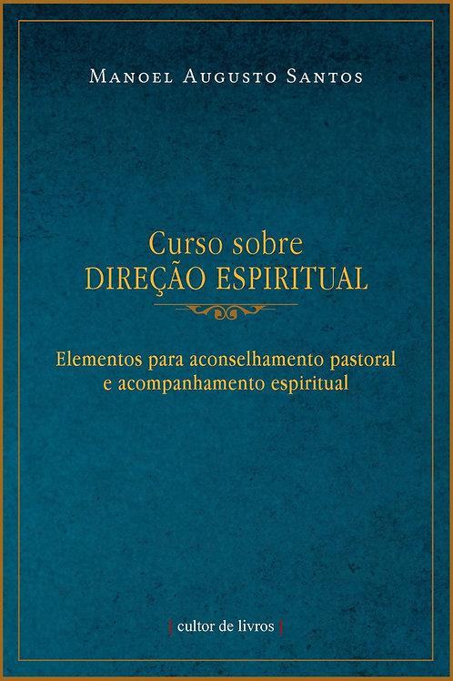 Curso sobre Direção Espiritual - Por: Manoel Augusto Santos